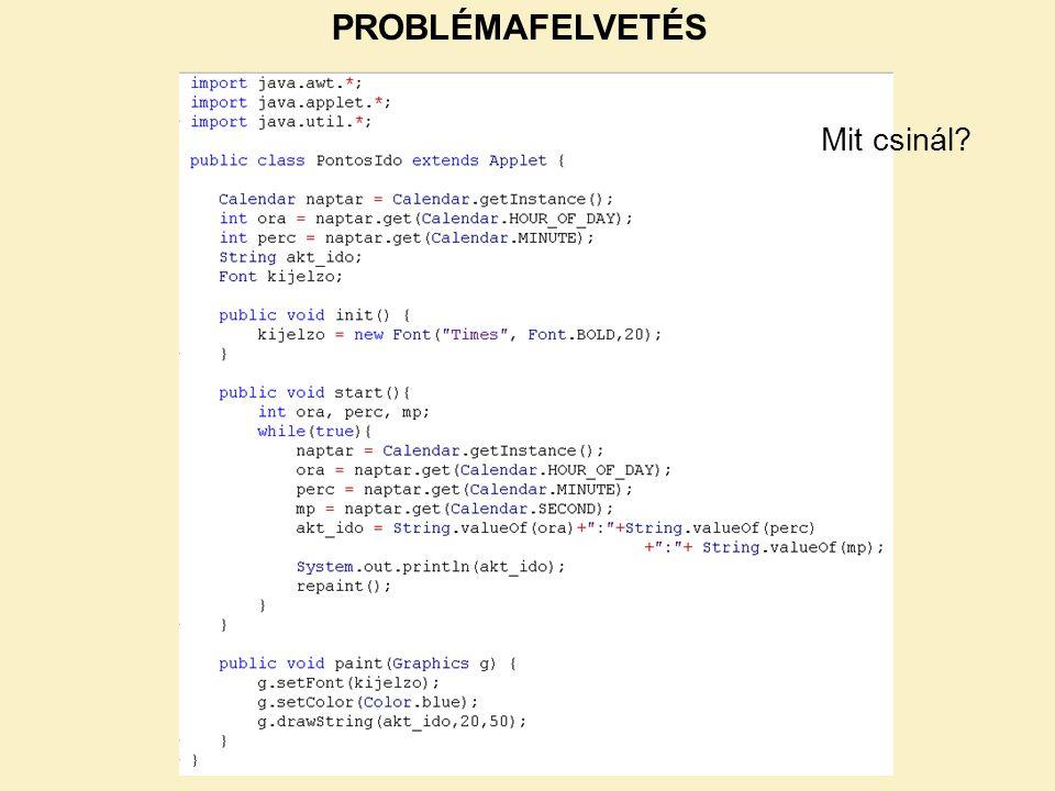 Egy program (applet) több szálat is létrehozhat.