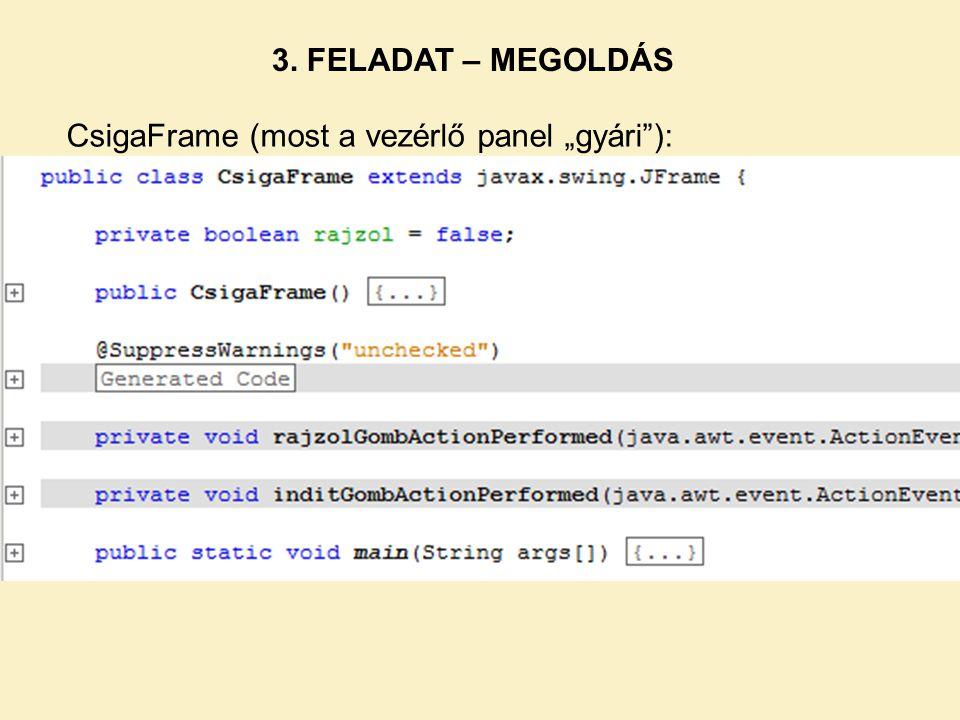"""3. FELADAT – MEGOLDÁS CsigaFrame (most a vezérlő panel """"gyári""""):"""