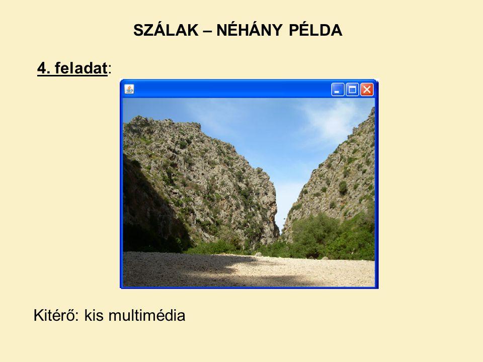 4. feladat: SZÁLAK – NÉHÁNY PÉLDA Kitérő: kis multimédia