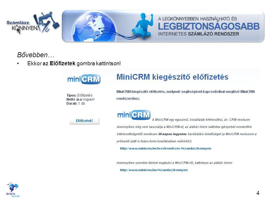 3. A MiniCRM szinkronizálás – 2. •Nyomja meg a Szinkronizál gombot! 15