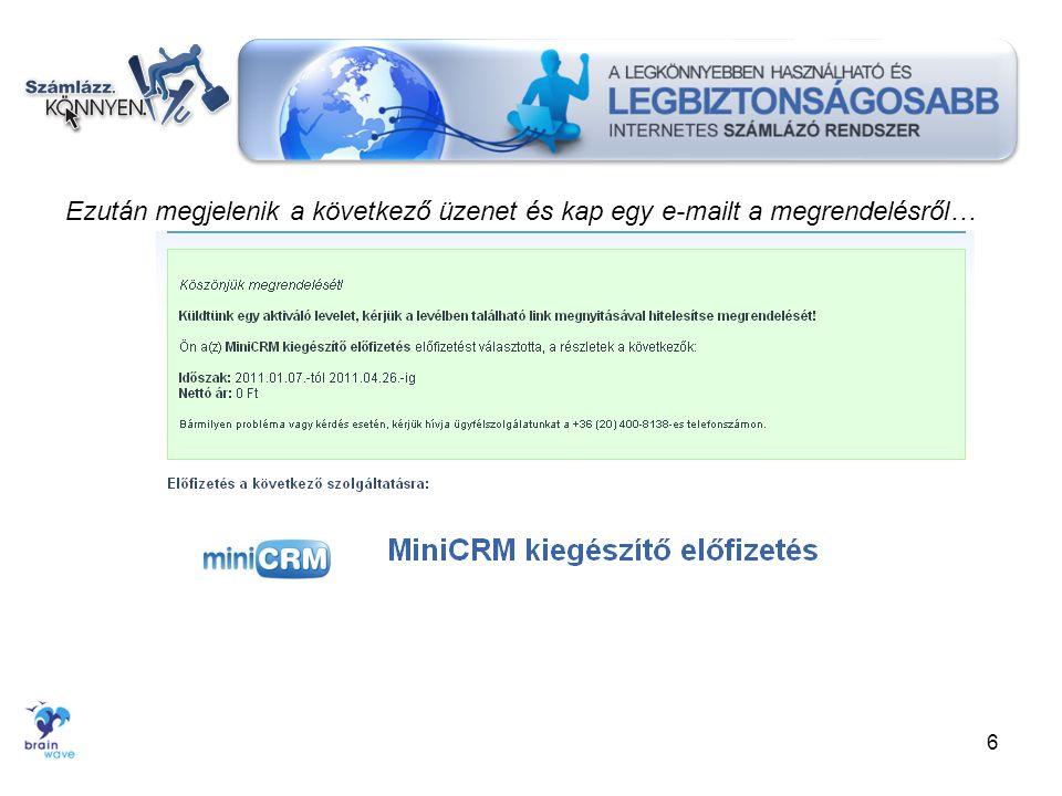 Megkapta az e-mailt… •Kattintson az e-mailben található linkre: http://szamlazz.konnyen.hu/index.php/regisztracio2?ea_kod=MTI...