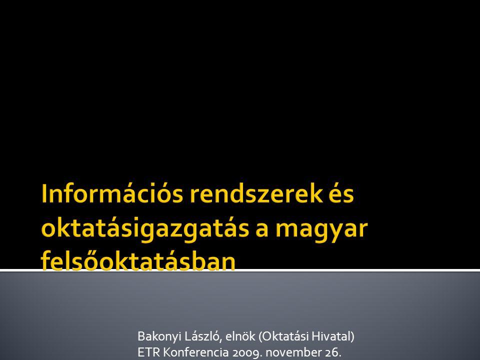 Bakonyi László, elnök (Oktatási Hivatal) ETR Konferencia 2009. november 26.