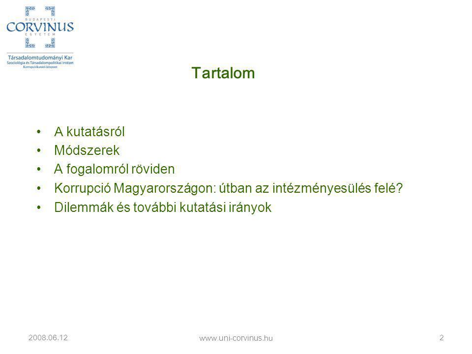 •A kutatásról •Módszerek •A fogalomról röviden •Korrupció Magyarországon: útban az intézményesülés felé.
