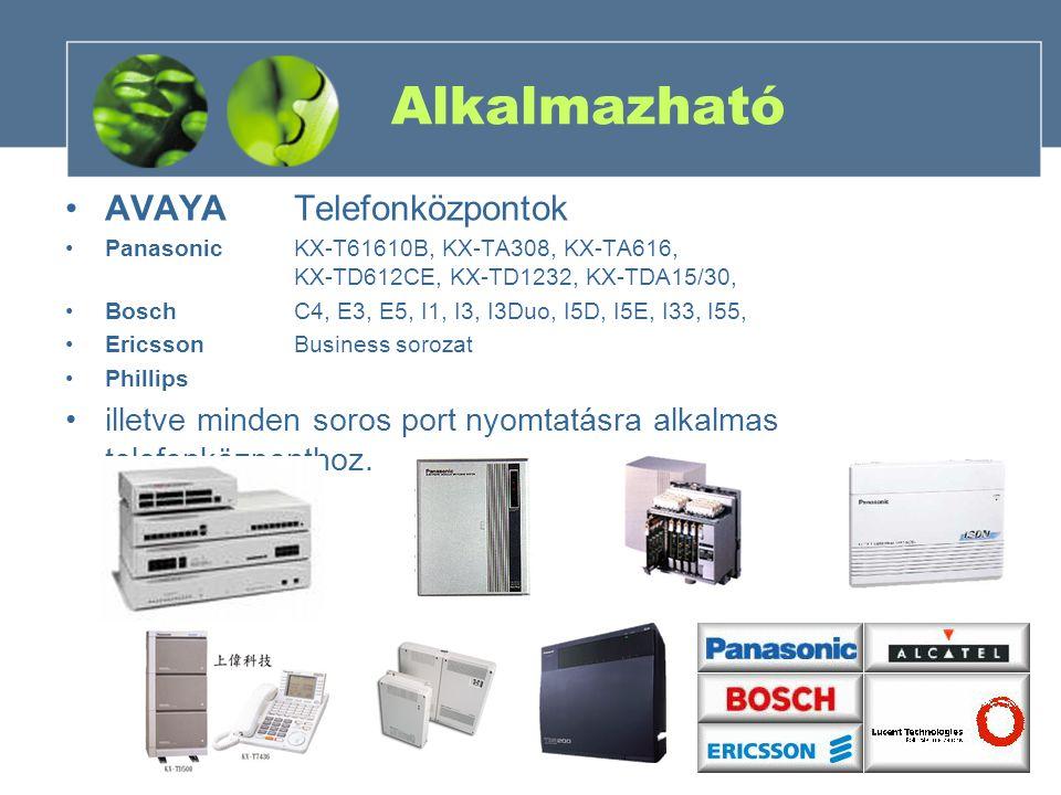 Alkalmazható •AVAYATelefonközpontok •PanasonicKX-T61610B, KX-TA308, KX-TA616, KX-TD612CE, KX-TD1232, KX-TDA15/30, •Bosch C4, E3, E5, I1, I3, I3Duo, I5D, I5E, I33, I55, •Ericsson Business sorozat •Phillips •illetve minden soros port nyomtatásra alkalmas telefonközponthoz.