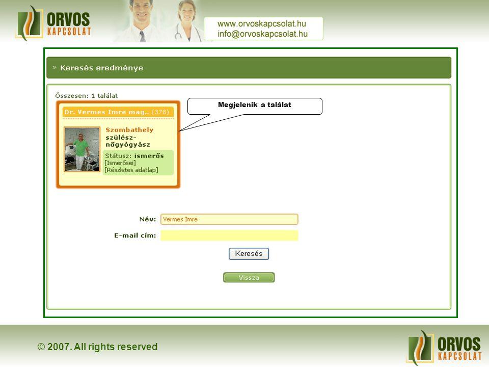 © 2007. All rights reserved Vermes Imre Ha tudjuk a keresett személy nevét: A főmenüből kattintsunk a 'keresésre'