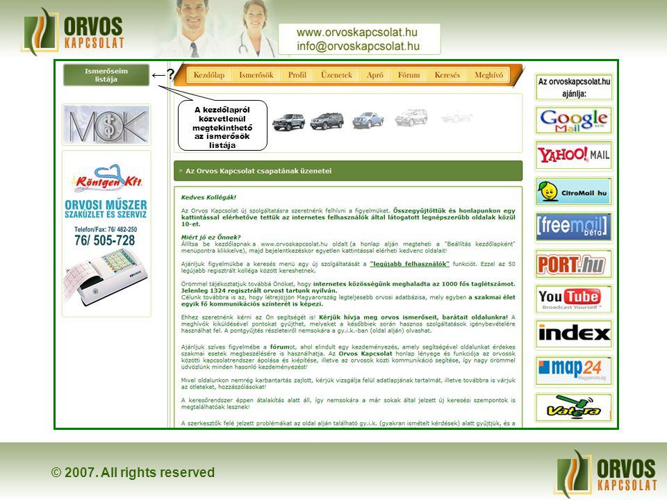 © 2007. All rights reserved ←?←? A kezdőlapról közvetlenül megtekinthető az ismerősök listája