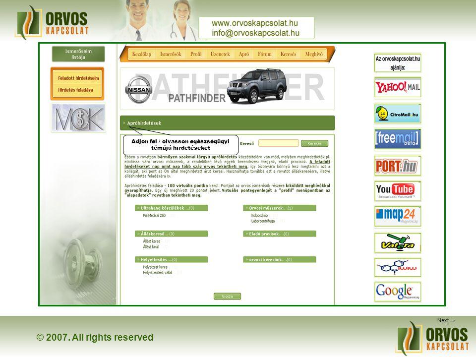 © 2007. All rights reserved Next → Adjon fel / olvasson egészségügyi témájú hirdetéseket
