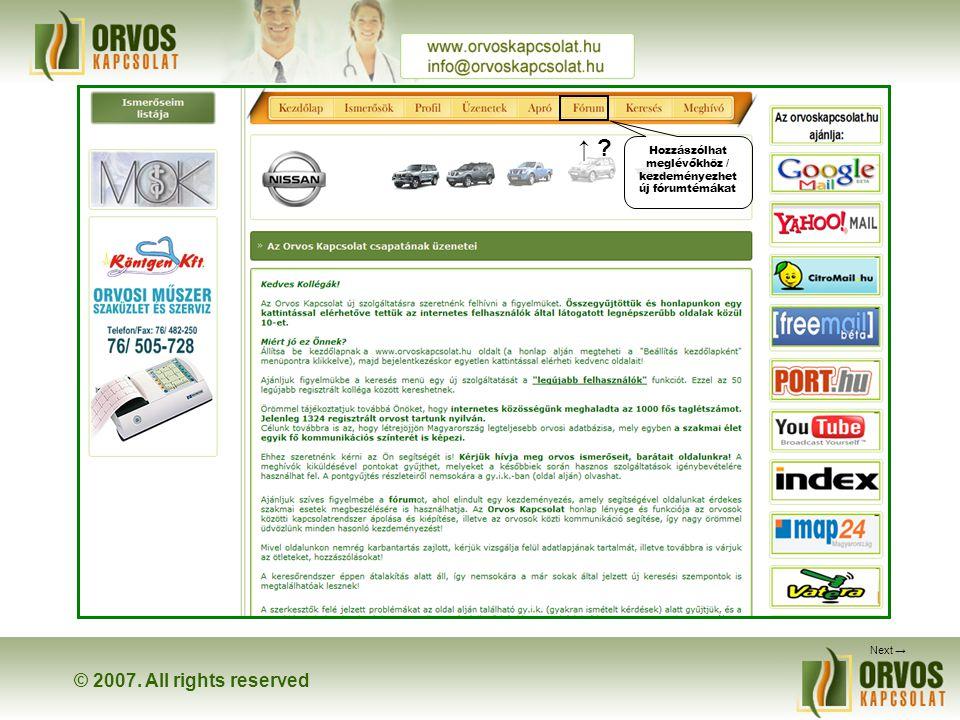 © 2007. All rights reserved Megjelenik a legutóbb regisztrált 50 tag
