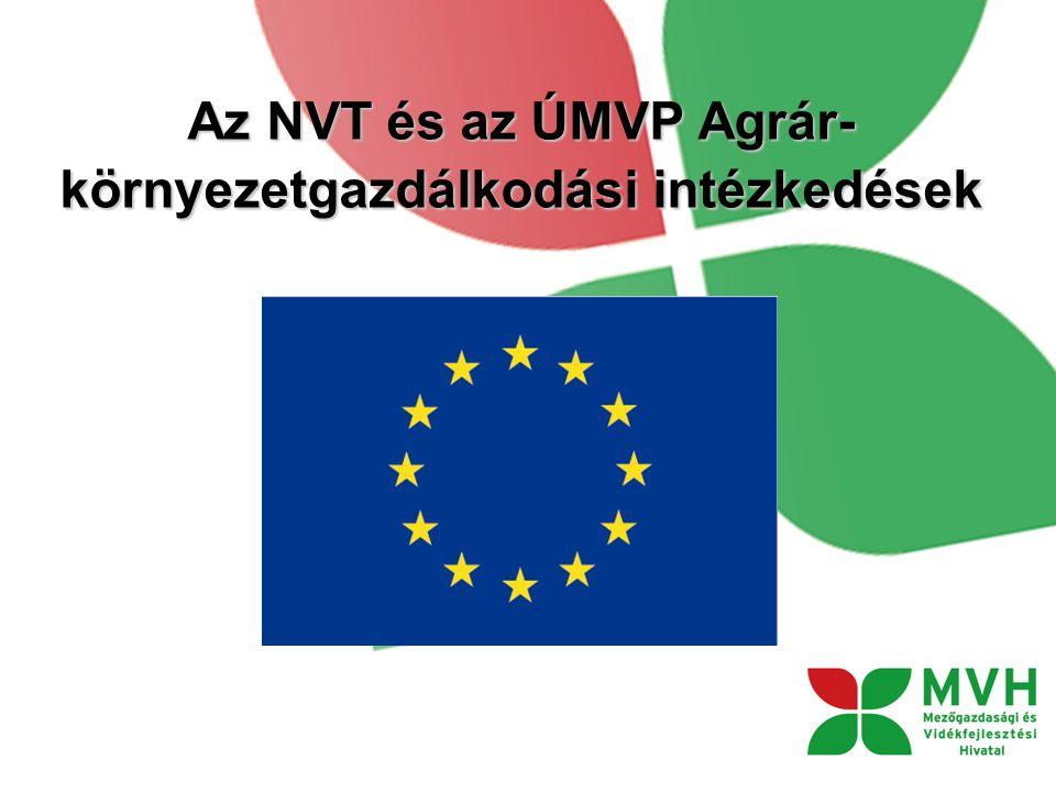 Az NVT és az ÚMVP Agrár- környezetgazdálkodási intézkedések
