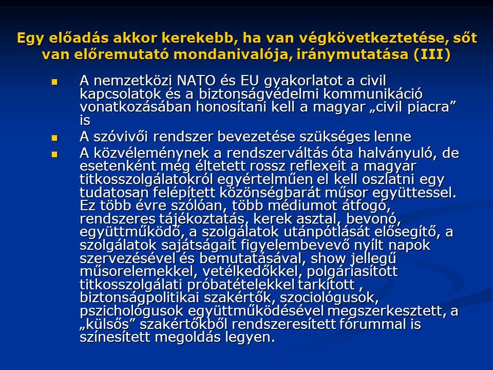 Egy előadás akkor kerekebb, ha van végkövetkeztetése, sőt van előremutató mondanivalója, iránymutatása (III)  A nemzetközi NATO és EU gyakorlatot a c