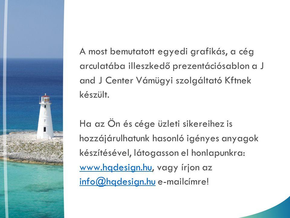 Bővebb információért és referenciáért tekintse meg oldalunkat: www.hqdesign.huwww.hqdesign.hu