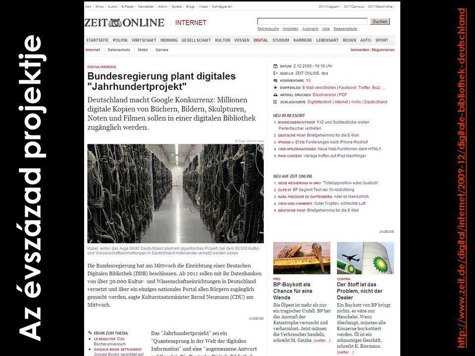 Az évszázad projektje http://www.zeit.de/digital/internet/2009-12/digitale-bibliothek-deutschland