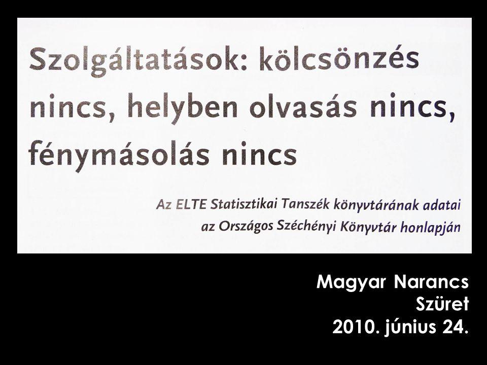 Magyar Narancs Szüret 2010. június 24.