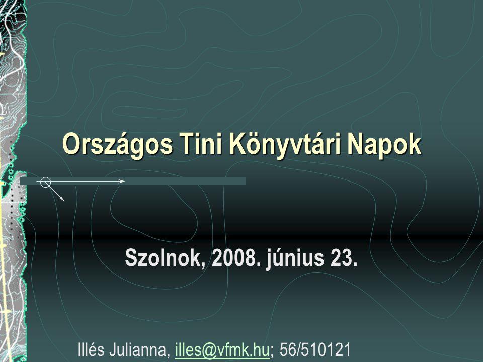 Országos Tini Könyvtári Napok Szolnok, 2008. június 23.