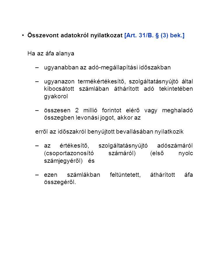 •Összevont adatokról nyilatkozat [Art. 31/B.