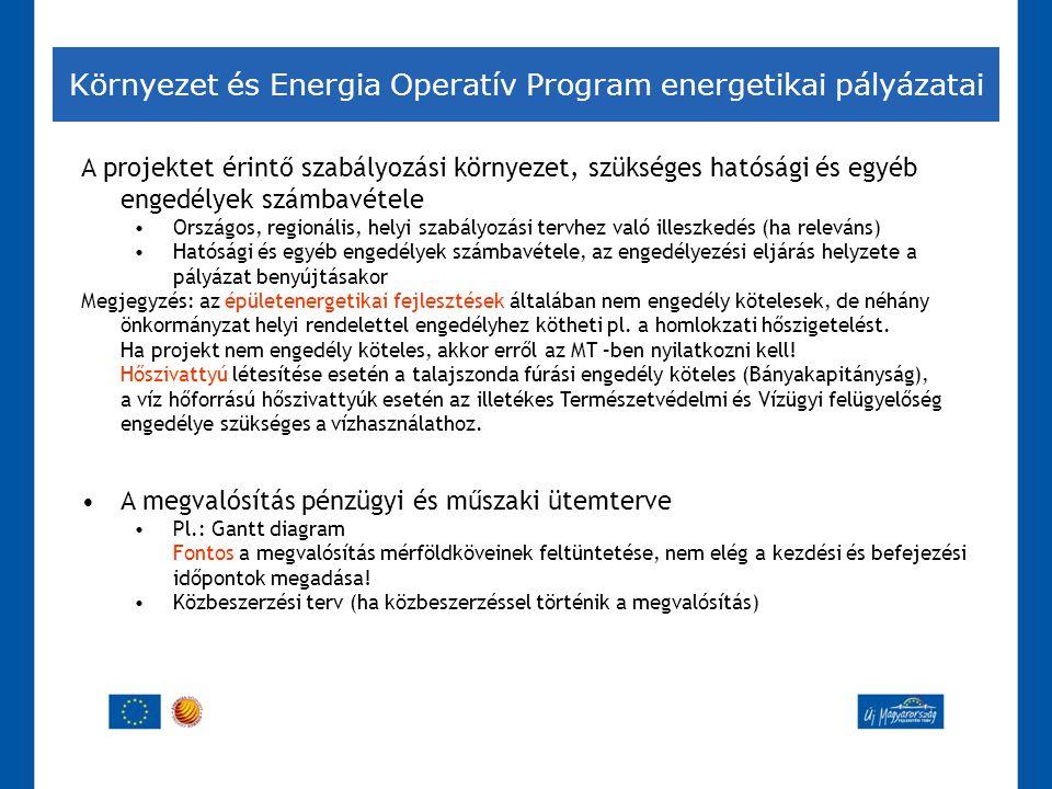 Környezet és Energia Operatív Program energetikai pályázatai A projektet érintő szabályozási környezet, szükséges hatósági és egyéb engedélyek számbav
