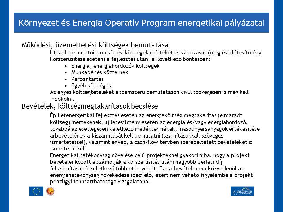 Környezet és Energia Operatív Program energetikai pályázatai Működési, üzemeltetési költségek bemutatása Itt kell bemutatni a működési költségek mérté