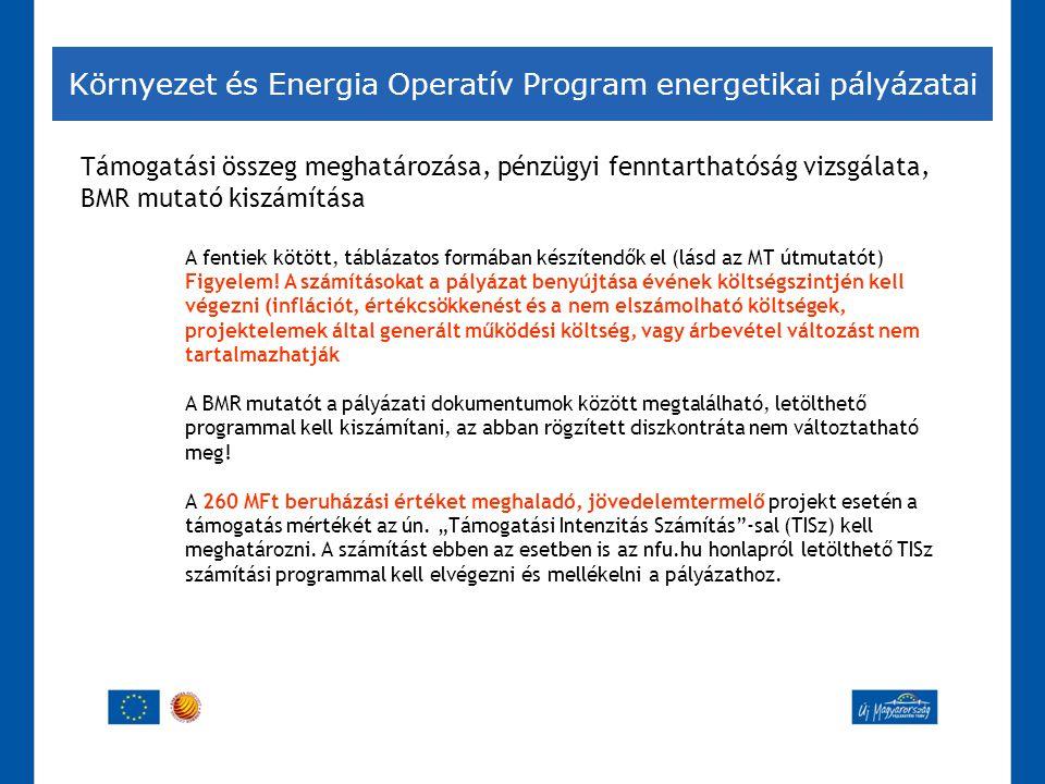 Környezet és Energia Operatív Program energetikai pályázatai Támogatási összeg meghatározása, pénzügyi fenntarthatóság vizsgálata, BMR mutató kiszámít
