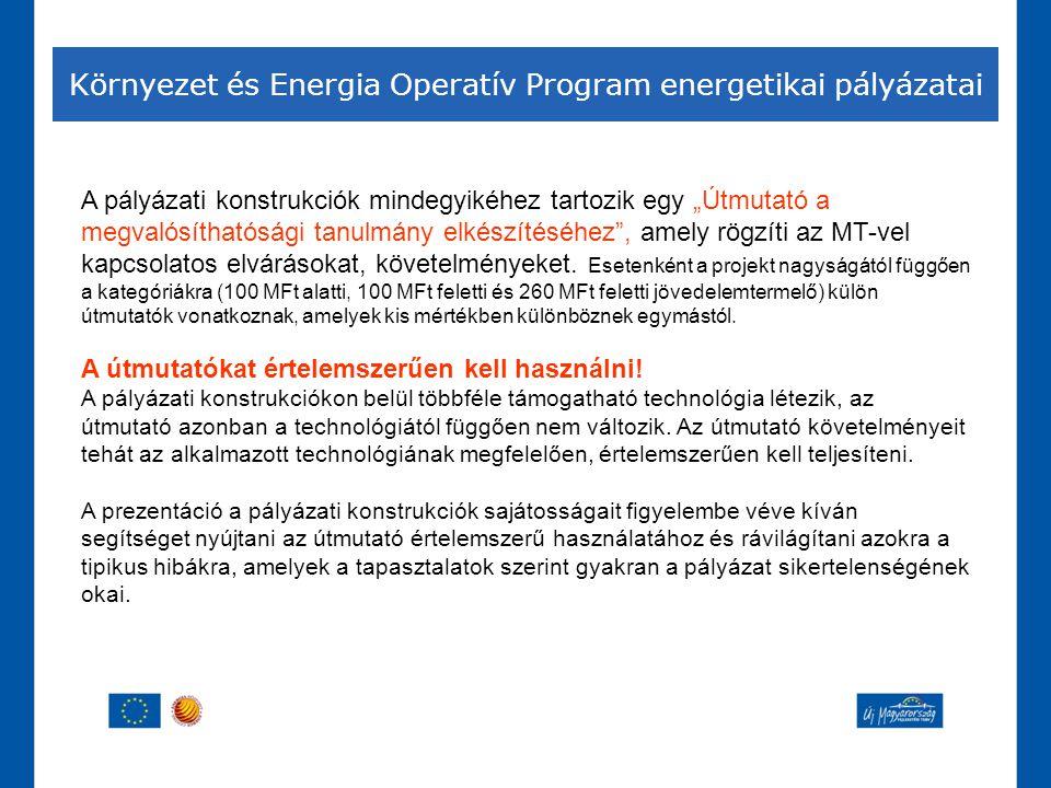 """Környezet és Energia Operatív Program energetikai pályázatai A pályázati konstrukciók mindegyikéhez tartozik egy """"Útmutató a megvalósíthatósági tanulm"""