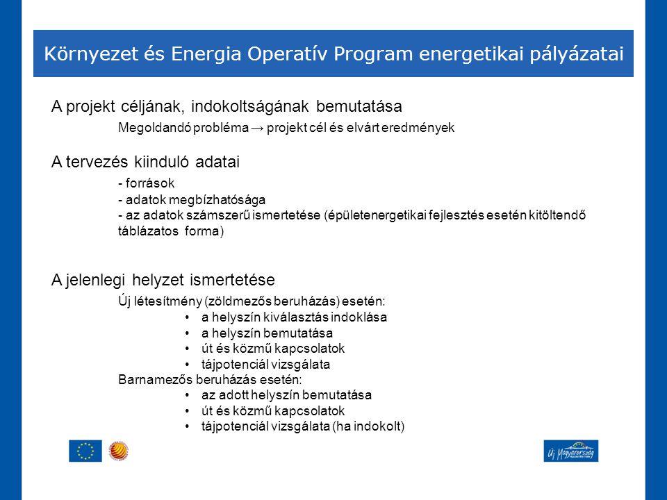 Környezet és Energia Operatív Program energetikai pályázatai A projekt céljának, indokoltságának bemutatása Megoldandó probléma → projekt cél és elvár