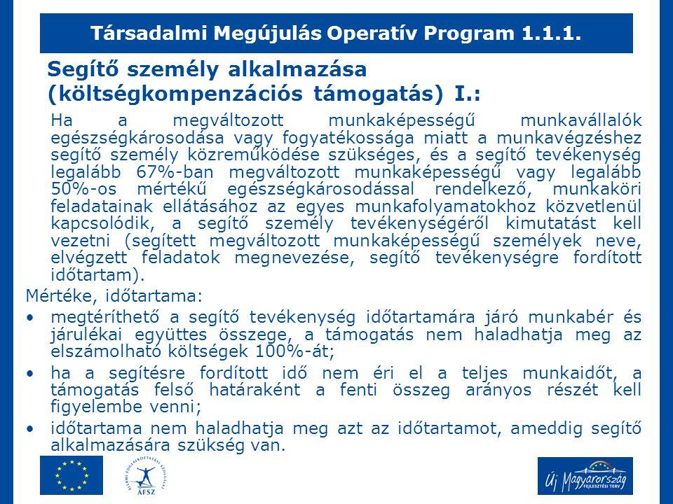 Segítő személy alkalmazása (költségkompenzációs támogatás) I.: Ha a megváltozott munkaképességű munkavállalók egészségkárosodása vagy fogyatékossága m