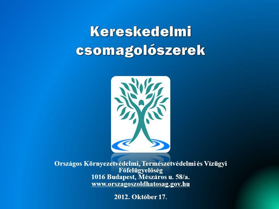 Országos Környezetvédelmi, Természetvédelmi és Vízügyi Főfelügyelőség 1016 Budapest, Mészáros u. 58/a. www.orszagoszoldhatosag.gov.hu 2012. Október 17
