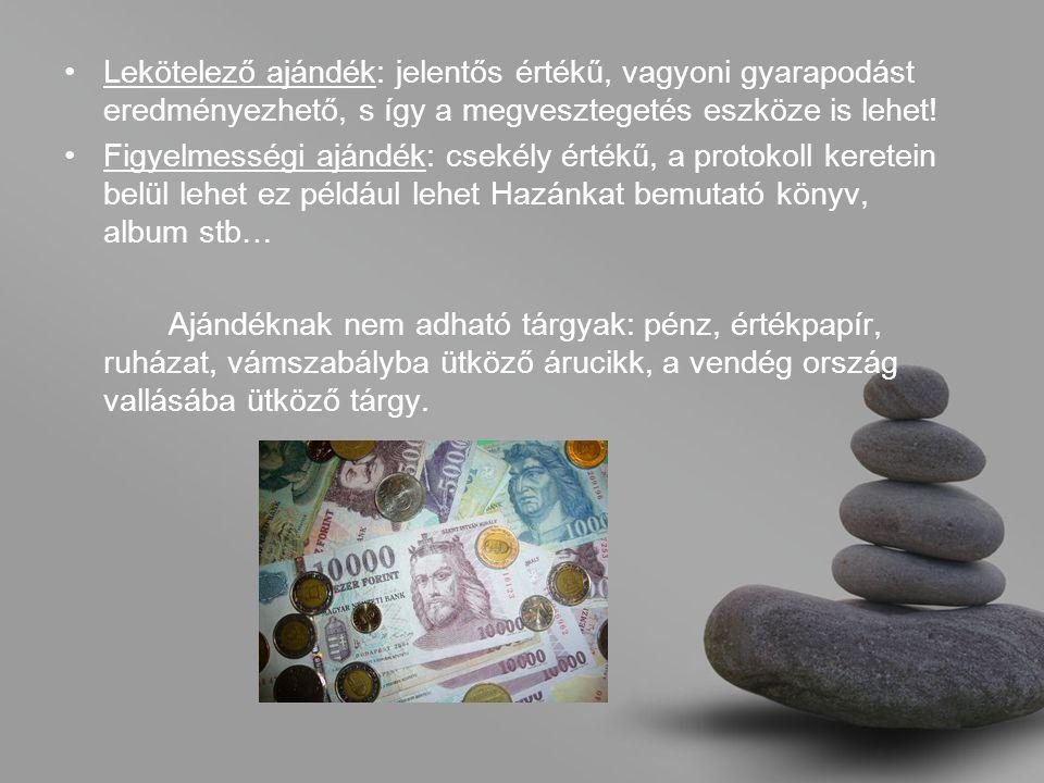 •Lekötelező ajándék: jelentős értékű, vagyoni gyarapodást eredményezhető, s így a megvesztegetés eszköze is lehet.