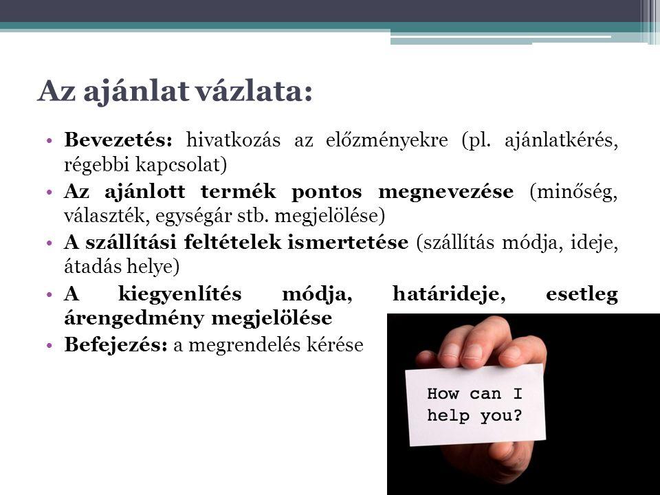 Az ajánlat vázlata: •Bevezetés: hivatkozás az előzményekre (pl.