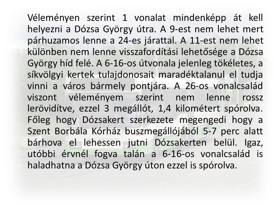 Véleményen szerint 1 vonalat mindenképp át kell helyezni a Dózsa György útra.