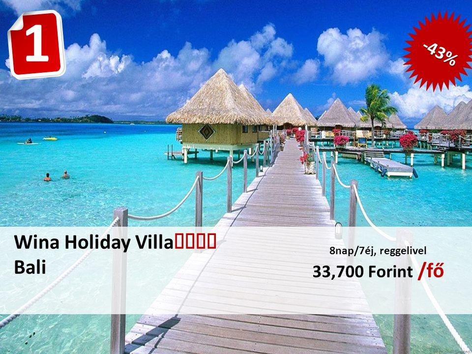 Wina Holiday Villa  Bali 8nap/7éj, reggelivel 33,700 Forint /fő 1 -43%