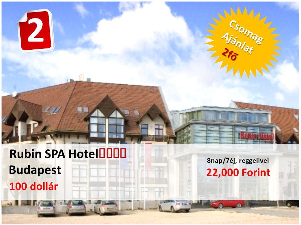 Rubin SPA Hotel  Budapest 100 dollár 8nap/7éj, reggelivel 22,000 Forint CsomagAjánlat 2fő 2fő 2
