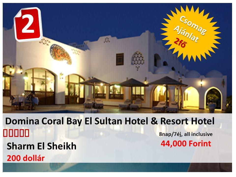 Domina Coral Bay El Sultan Hotel & Resort Hotel  Sharm El Sheikh 200 dollár 8nap/7éj, all inclusive 44,000 Forint CsomagAjánlat 2fő 2fő 2