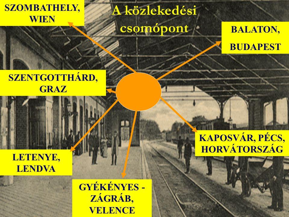 A közlekedési csomópont BALATON, BUDAPEST KAPOSVÁR, PÉCS, HORVÁTORSZÁG GYÉKÉNYES - ZÁGRÁB, VELENCE SZOMBATHELY, WIEN LETENYE, LENDVA SZENTGOTTHÁRD, GRAZ