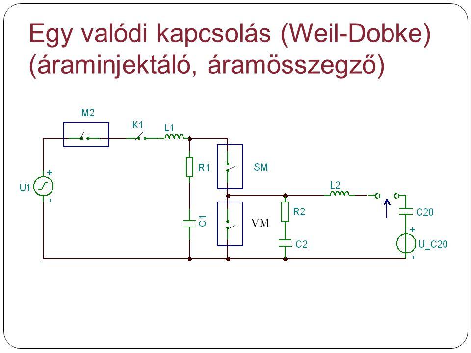 Egy valódi kapcsolás (Weil-Dobke) (áraminjektáló, áramösszegző) VM