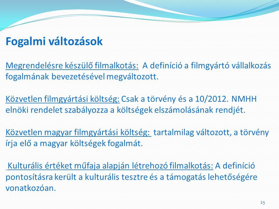 Fogalmi változások Megrendelésre készülő filmalkotás: A definíció a filmgyártó vállalkozás fogalmának bevezetésével megváltozott.