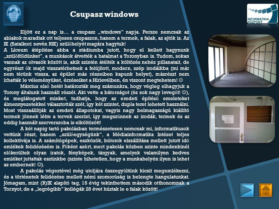 """Csupasz windows Eljött ez a nap is… a csupasz """"windows"""" napja. Persze nemcsak az ablakok maradtak ott teljesen csupaszon, hanem a termek, a falak, az"""