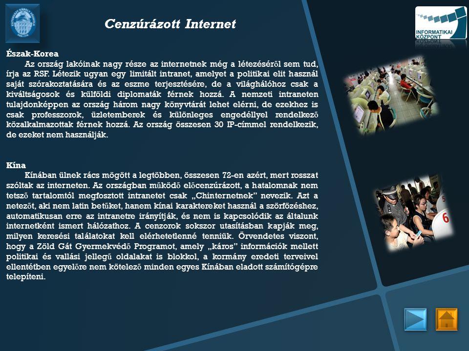 Cenzúrázott Internet Észak-Korea Az ország lakóinak nagy része az internetnek még a létezésér ő l sem tud, írja az RSF.