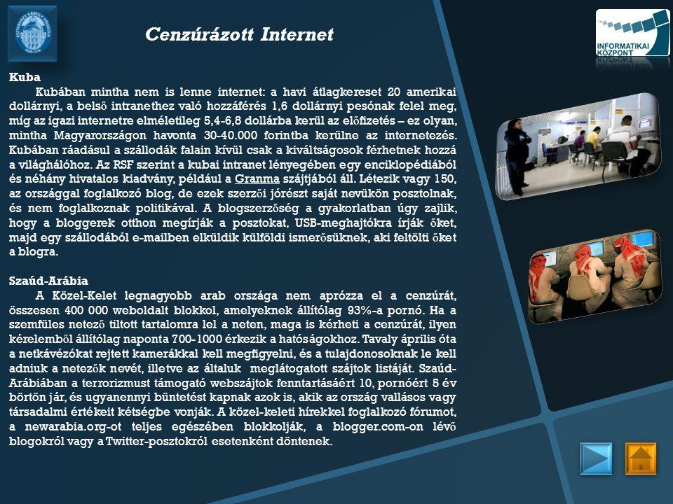 Cenzúrázott Internet Kuba Kubában mintha nem is lenne internet: a havi átlagkereset 20 amerikai dollárnyi, a bels ő intranethez való hozzáférés 1,6 dollárnyi pesónak felel meg, míg az igazi internetre elméletileg 5,4-6,8 dollárba kerül az el ő fizetés – ez olyan, mintha Magyarországon havonta 30-40.000 forintba kerülne az internetezés.