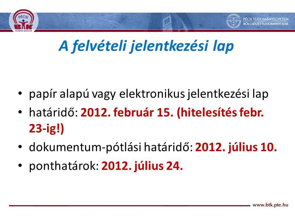• papír alapú vagy elektronikus jelentkezési lap • határidő: 2012.