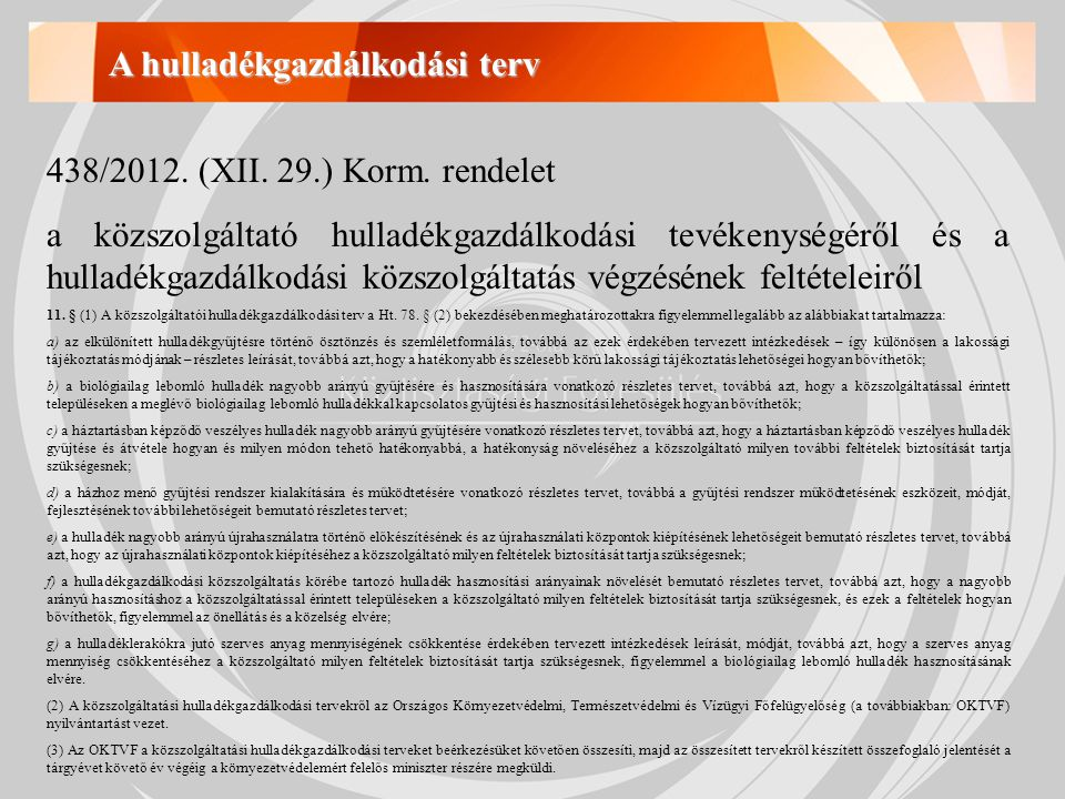 A hulladékgazdálkodási terv 438/2012. (XII. 29.) Korm.
