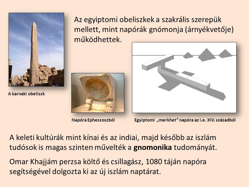Az egyiptomi obeliszkek a szakrális szerepük mellett, mint napórák gnómonja (árnyékvetője) működhettek.
