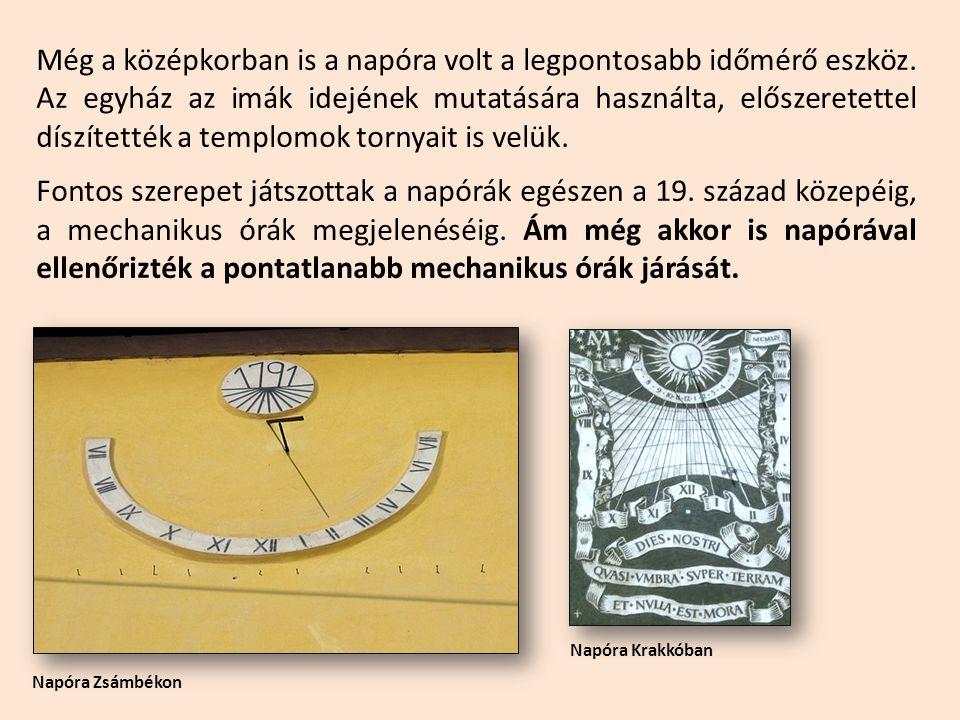 Még a középkorban is a napóra volt a legpontosabb időmérő eszköz.