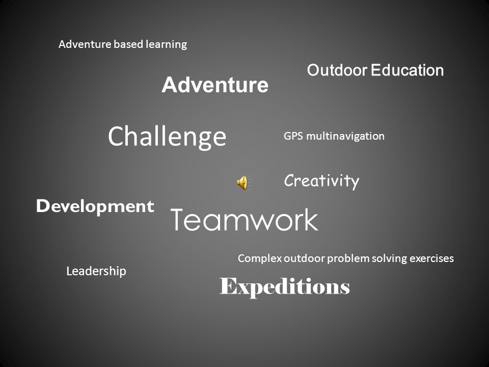 Challenge Teamwork Adventure GPS multinavigation Outdoor Education Leadership Expeditions Complex outdoor problem solving exercises Creativity Adventure based learning Development