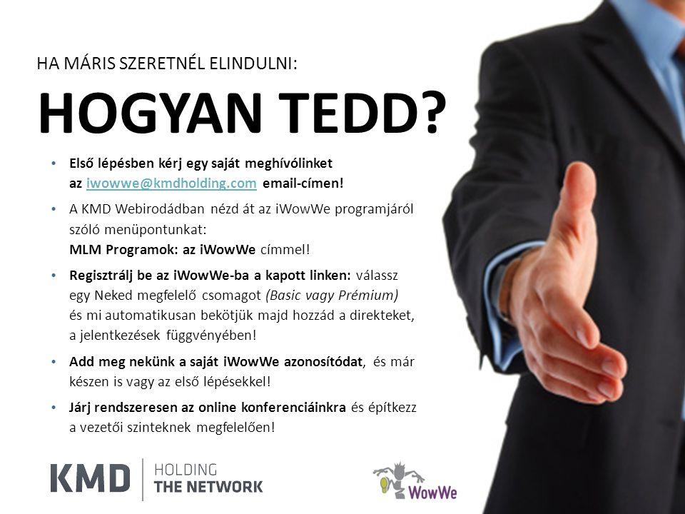 Rfrfrfrfrf Ergreg r • Első lépésben kérj egy saját meghívólinket az iwowwe@kmdholding.com email-címen!iwowwe@kmdholding.com • A KMD Webirodádban nézd át az iWowWe programjáról szóló menüpontunkat: MLM Programok: az iWowWe címmel.