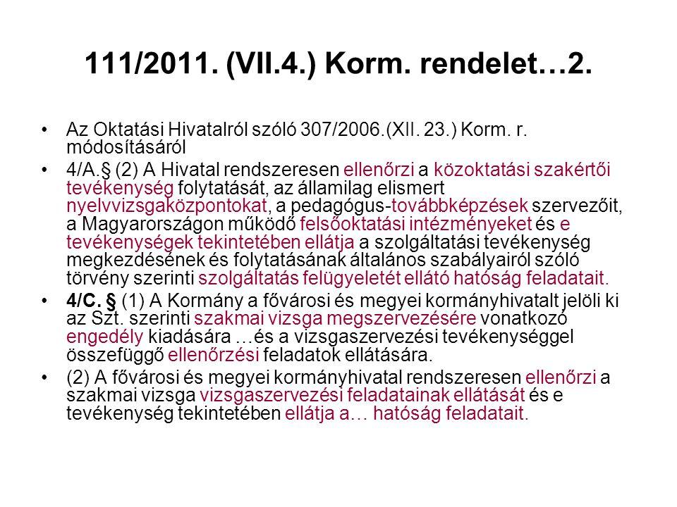 111/2011.(VII.4.) Korm. rendelet…2. •Az Oktatási Hivatalról szóló 307/2006.(XII.
