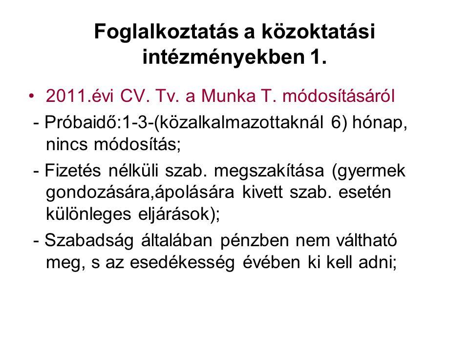 Foglalkoztatás a közoktatási intézményekben 1.•2011.évi CV.