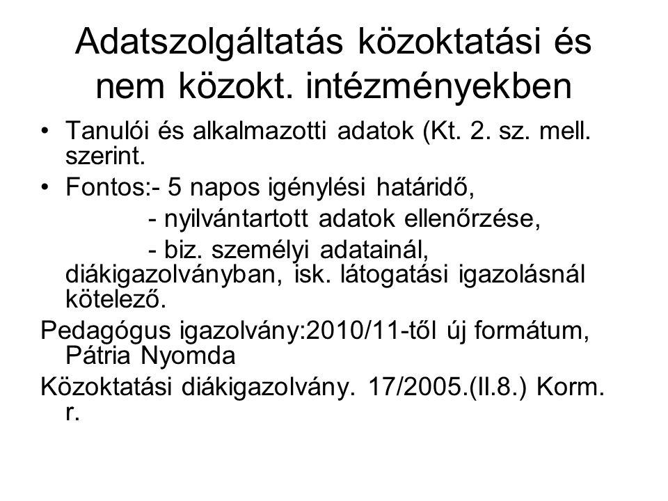 Adatszolgáltatás közoktatási és nem közokt.intézményekben •Tanulói és alkalmazotti adatok (Kt.