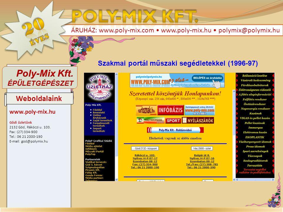 www.poly-mix.hu Gödi üzletünk 2132 Göd, Rákóczi u. 103. Fax: (27) 334-900 Tel.: 06 21 2000-190 E-mail: god@polymix.hu www.poly-mix.hu Gödi üzletünk 21