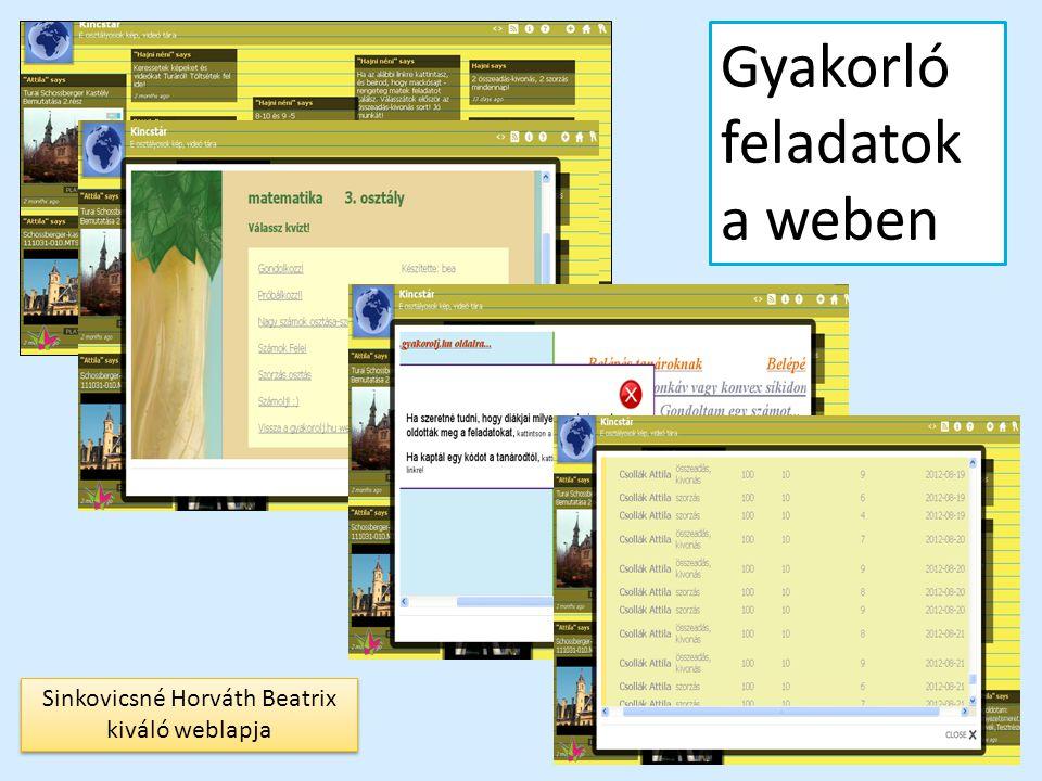 Gyakorló feladatok a weben Sinkovicsné Horváth Beatrix kiváló weblapja Sinkovicsné Horváth Beatrix kiváló weblapja
