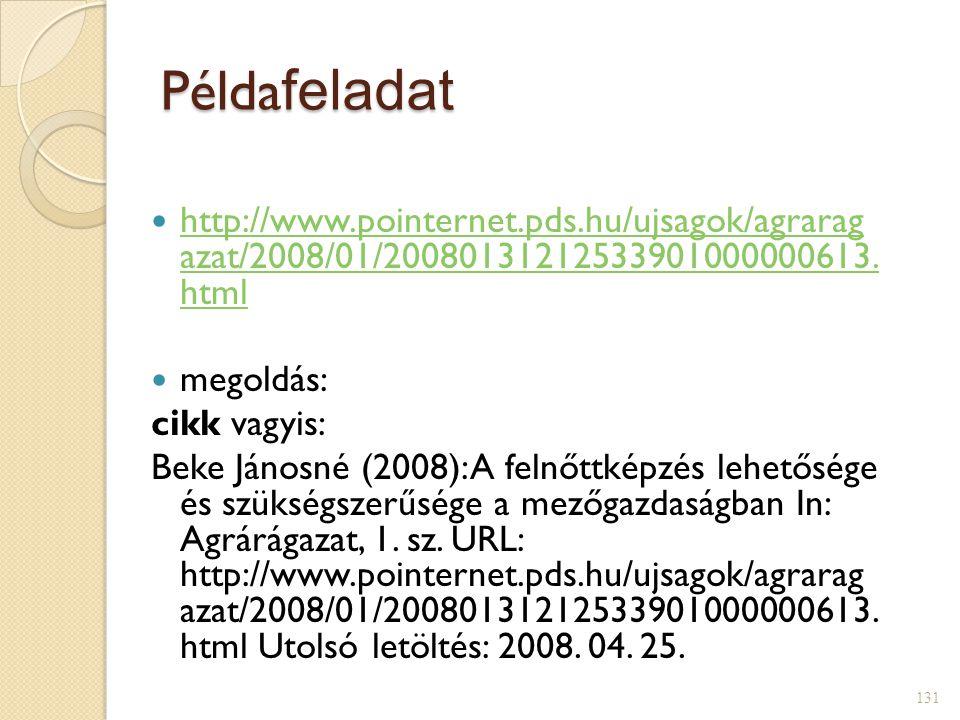 Példa feladat  http://www.pointernet.pds.hu/ujsagok/agrarag azat/2008/01/20080131212533901000000613. html http://www.pointernet.pds.hu/ujsagok/agrara